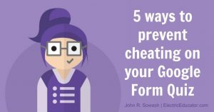5 Ways to Prevent Cheating on Your Google Form Quiz